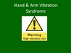 Hand & Arm Vibration Syndrome - Elearning Module