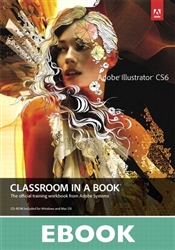 Adobe Illustrator CS6 Classroom in a Book (eBook)
