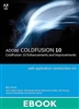 Adobe ColdFusion Web Application Construction Kit: ColdFusion 10 Enhancements and Improvements (eBook)