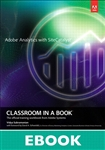 Adobe Analytics with SiteCatalyst Classroom in a Book (eBook)