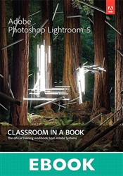 Adobe Photoshop Lightroom 5: Classroom in a Book (eBook)