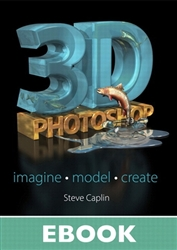 3D Photoshop: Imagine. Model. Create. (eBook)