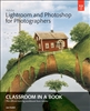 Adobe Lightroom and Photoshop for Photographers Classroom in a Book
