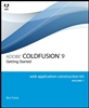 Adobe ColdFusion 9 Web Application Construction Kit, Volume 1: Getting Started, 1/e