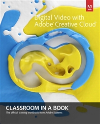 Learn Digital Video with Adobe Creative Cloud Classroom in a Book