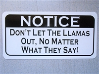 Don't Let The Llamas Out Sign