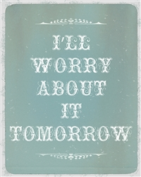 I'll Worry About It Tomorrow  by Hal Halli