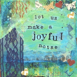 Make a Joyful Noise - Cherie Burbach