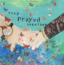 They Prayed Together - Cherie Burbach