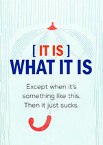 It Is What It Is Greeting Card