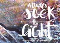 Always Seek the Light Greeting Card