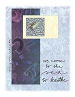 We Come to the Sea Print