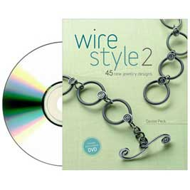 Wire Style 2: 45 New Jewelry Designs with DVD by Denise Peck