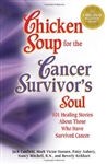 Chicken Soup for the Surviving Soul: 101 Healing Stories About Those Who Have Survived Cancer