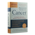 Alternative Medicine Magazine's Definitive Guide to Cancer: An Integrative Approach to Prevention, Treatment, and Healing