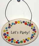 """Let's Party!"" Small Hanging Plaque"