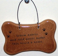 """Warm hearts and cold noses make this house a home."" Small Hanging Plaque"