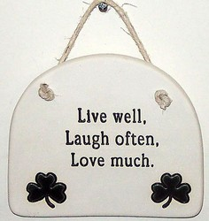 """Live well, Laugh often, Love much."" Large Hanging Plaque"