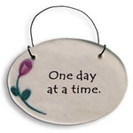 """One day at a time"" Small Hanging Plaque"