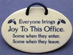 """Everyone birngs Joy To This Office"" Small Hanging Plaque"