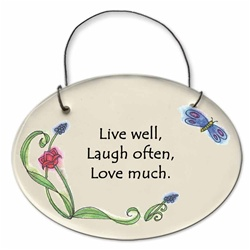 "August Ceramics: ""Live well, Laugh oftern, Love much."" Small Hanging Plaque"