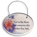 "August Ceramics: ""You're the Mom that everyone else wishes they had."" Small Hanging Plaque"