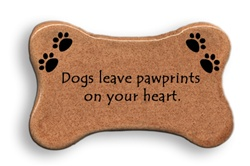 "August Ceramics: ""Dogs leave pawprints on you heart."" Dog Magnet"