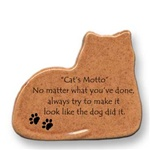 "August Ceramics: ""Cat's Motto: No matter what you've done, always try to make it look like the dog did it."" Cat Magnet"