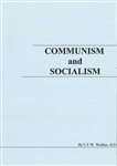 Communism and Socialism  CFW Walther - That our American people may be enabled the better to understand the true character of Communism, that they may see its blackness in the light of God's Word, that they may be warned against its dreadful infl. . .