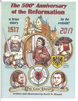The 500th Anniversary of the Reformation - Full Color Edition.