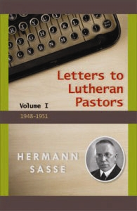 Letters to Lutheran Pastors, 1948-1951, Hermann Sasse - In this remarkable collection of letters . . .  we meet . . . a historian with a breadth of learning, a theologian of thorough biblical knowledge, a churchman of wisdom, and a pastor of caring words.