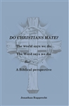 Do Christians Hate? by Jonathan Ruprecht
