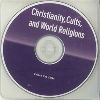 Christianity, Cults, and World Religions, by Roland Cap Ehlke; DVD,  A Bible Study Course for Adults; Topics include: Modern Religious Pluralism, Mormonism, Jehovah's Witnesses, Christian Science, The Unification Church, The Muslims, Baha'i. . .