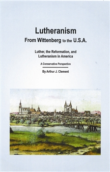 Lutheranism - From Wittenberg to the USA, ClementAn historical overview of the intriguing history of Lutheranism in America, a history which began close to 400 years ago on this great nation's Eastern Seaboard. Long before this nation was officially forme