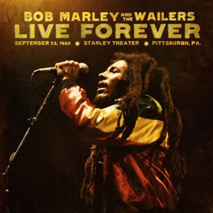Bob Marley & The Wailers - Live Forever: Stanley Theatre, Pittsburg 2 Set CD