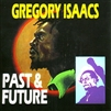 Gregory Isaacs- Past & Future CD