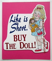 """Life is Short"" Magnet"