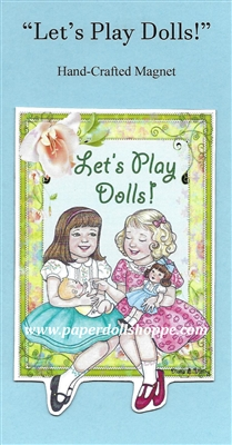 """Let's Play Dolls"" Magnet"