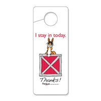 "Hanging Stall Door Sign, 3.25"" x 8"", I Stay In Today"