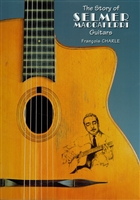 "Francois Charle's ""The Story of Selmer Maccaferri Guitars"" (In English))"