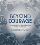 Beyond Courage: Untold Story of Jewish Resistance During Holocaust HB