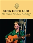 Debbie Friedman Anthology:  Sing Unto God
