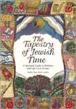 Tapestry of Jewish Time: A Spiritual Guide to Holidays and L