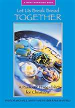 Let Us Break Bread Together, a Passover Haggadah for Christians