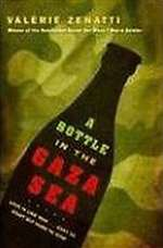 Bottle in the Gaza Sea by Valerie Zenatti (HB)