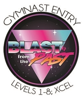 Gymnast Entry Fee - Achievement Levels 1-8; Xcel  : Blast from the Past