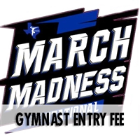 Gymnast Entry Fee : March Madness Invitational