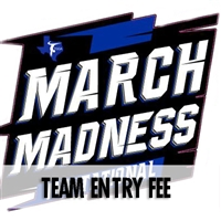 Team Entry Fee : March Madness Invitational