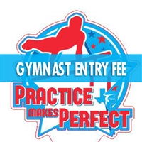 Gymnast Entry Fee : Practice Makes Perfect Meet