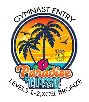 Gymnast Entry Fee - Levels 1-2; Xcel Bronze : Paradise Classic